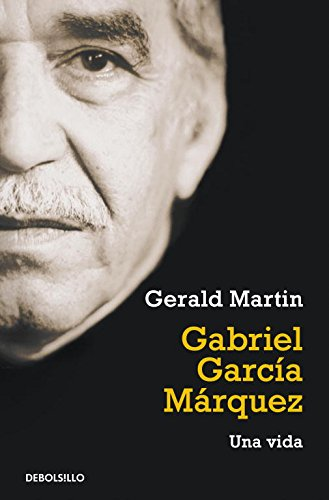 Gabriel Garcia Marquez. Una vida.: Martin, Gerald