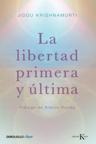 9788499087467: La libertad primera y última (CLAVE)