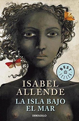 La Isla Bajo el Mar: Isabel Allende