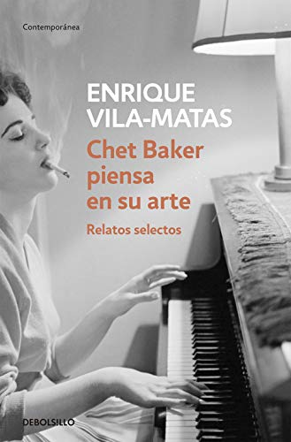 9788499087672: Chet Baker piensa en su arte / Chet Baker Thinks About his Art: Relatos selectos / Selected Stories (Spanish Edition)