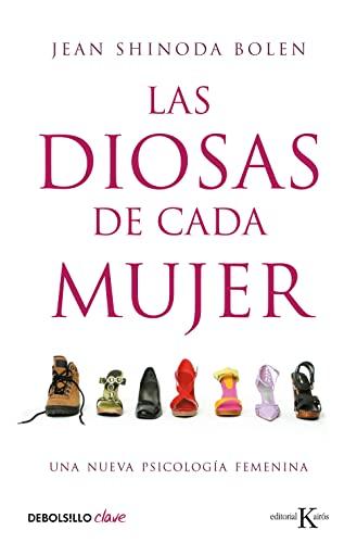 9788499087689: Las diosas de cada mujer: Una nueva psicología femenina (Clave)
