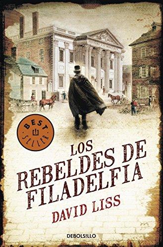 9788499087818: Los Rebeldes de Filadelfia (Best Seller (Debolsillo)) (Spanish Edition)