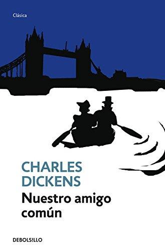 9788499088006: Nuestro amigo comun / Our Mutual Friend (Spanish Edition)