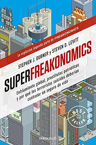Superfreakonomics: Stephen J. Dubner y Steven D. Levitt