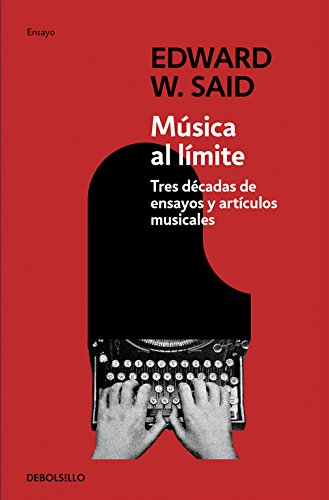 9788499088839: Musica Al Limite / Music At The Limits: Tres decadas de ensayos y articulos musicales / Three Decades of Musical Essays and Articles (Spanish Edition)