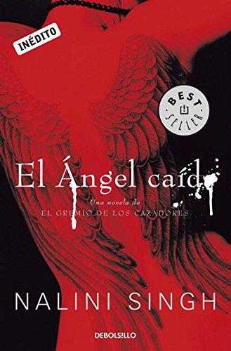 9788499088891: El ángel caído / Angels' Blood (El gremio de los cazadores / Guild Hunter) (Spanish Edition)