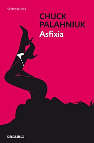 Asfixia.: PALAHNIUK,CHUCK.