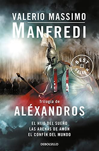 9788499088990: Trilogía de Aléxandros / Alexander Trilogy: El hijo del sueño & Las arenas de Amón & El confín del mundo / Child of a Dream & Sands of Ammon & Ends of the World