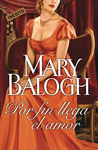 Por fin llega el amor / At Last Comes Love (Spanish Edition) (8499089216) by Balogh, Mary