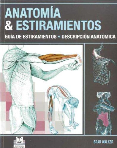 9788499100012: ANATOMÍA & ESTIRAMIENTOS. Guía de estiramientos. Descripción anatómica (Color) (Deportes)