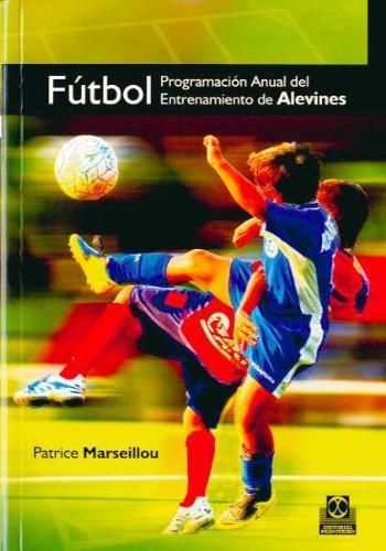 9788499100166: Fútbol. Programación Anual Del Entrenamiento De Alevines (Deportes)