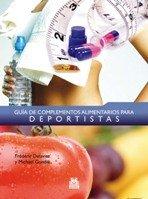 9788499100302: GUÍA DE COMPLEMENTOS ALIMENTARIOS PARA DEPORTISTAS (Color) (Nutrición)