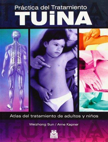 9788499100340: PRÁCTICA DEL TRATAMIENTO TUINA. Atlas del tratamiento de adultos y niños.