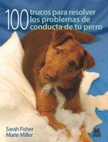 CIEN TRUCOS PARA RESOLVER LOS PROBLEMAS DE: Sarah.Miller, Marie. Fisher