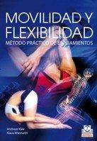 9788499100616: MOVILIDAD Y FLEXIBILIDAD. Método práctico de estiramientos (Bicolor) (Deportes)