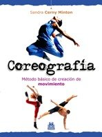 9788499100630: Coreografia / Choreography: Metodo Basico De Creacion De Movimiento / Basic Method of Creating Movement