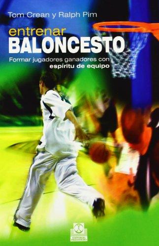 9788499100654: ENTRENAR BALONCESTO. Formar jugadores ganadores con espíritu de equipo.