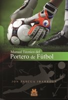 9788499100753: MANUAL TÉCNICO DEL PORTERO DE FÚTBOL (Spanish Edition)