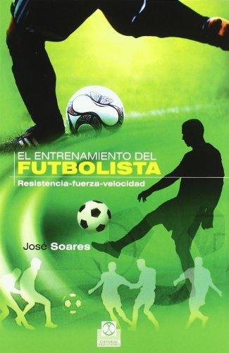 9788499100791: ENTRENAMIENTO DEL FUTBOLISTA, EL. Resistencia-fuerza-velocidad (Bicolor) (Spanish Edition)