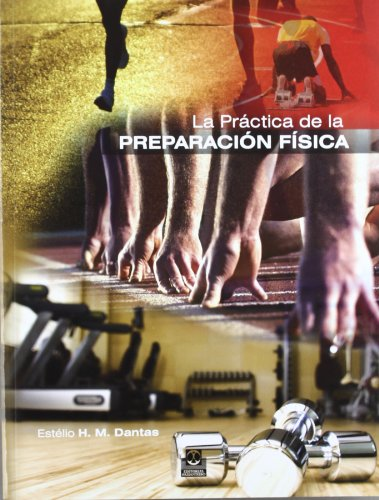 PRACTICA DE LA PREPARACION FISICA, LA (Spanish: Dantas, Estelio H.