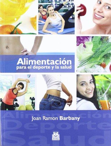 9788499100869: ALIMENTACION PARA EL DEPORTE Y LA SALUD (Spanish Edition)