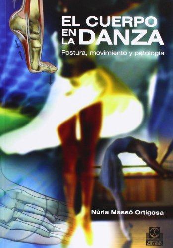 9788499100975: CUEERPO EN LA DANZA, EL. Postura, movimiento y patología (Spanish Edition)