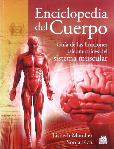 9788499101613: ENCICLOPEDIA DEL CUERPO. Guía de las funciones psicomotrices del sistema muscular (Deportes)
