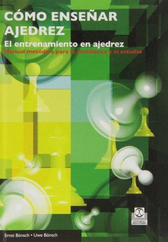 9788499101712: Cómo enseñar ajedrez. El entrenamiento en ajedrez (Spanish Edition)