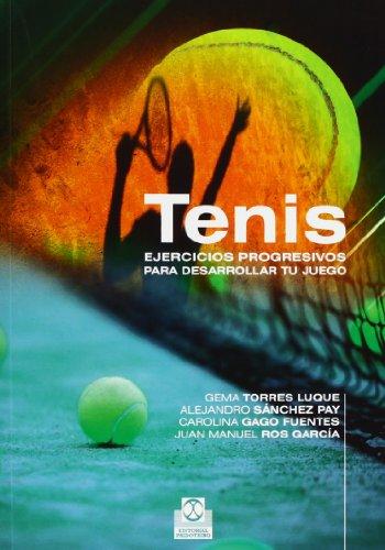 9788499101767: Tenis. Ejercicios Progresivos Para Desarrollar Tu Juego (Deportes)