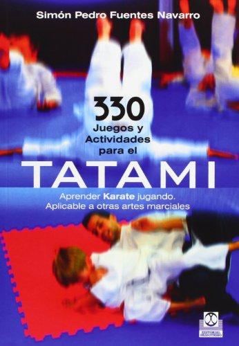 9788499101859: 330 Juegos y actividades para el tatami (Artes Marciales)