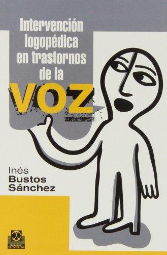 9788499101965: Intervención Logopédica En Trastornos De La Voz (Logopedia)