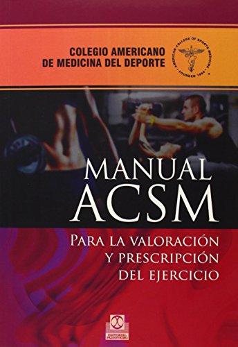 9788499104256: Manual ACSM. Para La Valoración Y Prescripción Del Ejercicio (Medicina)
