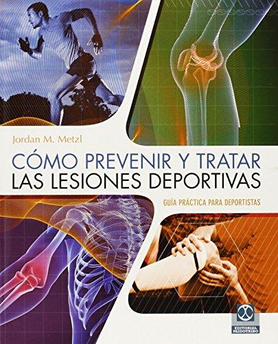 9788499104546: Cómo Prevenir Y Tratar Las Lesiones Deportivas (Medicina)