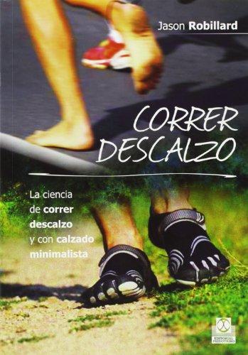 9788499104553: Correr Descalzo (Deportes)