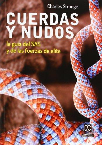 9788499104706: Cuerdas y nudos. La guia del SAS y las fuerzas elite (Spanish Edition)