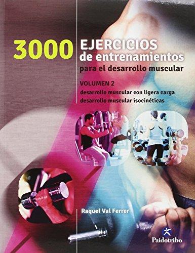 3000 Ejercicios de entrenamiento para el desarrollo muscular II: Val Ferrer, Raquel