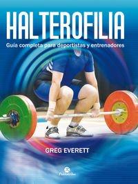 9788499105642: HALTEROFILIA. Guía completa para deportistas y entrenadores