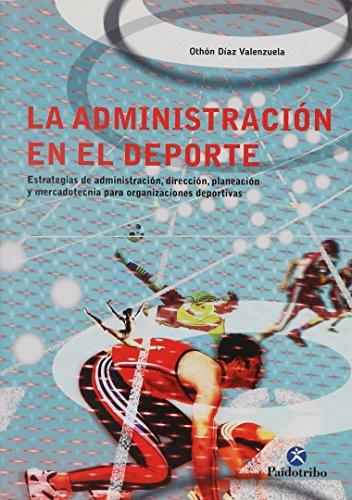 9788499106052: La administracion en el deporte (Gestion y administracion deportiva n? 26) (Spanish Edition)