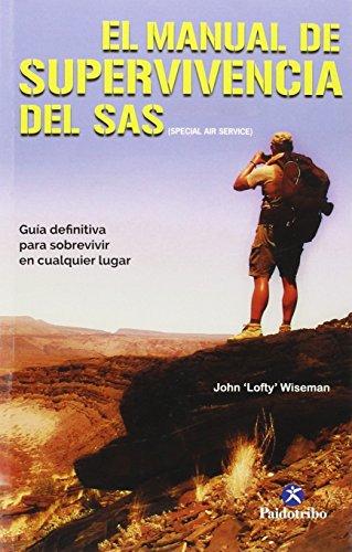 9788499106182: El Manual de supervivencia del SAS: Guía definitiva para sobrevivir en cualquier lugar (Deportes)