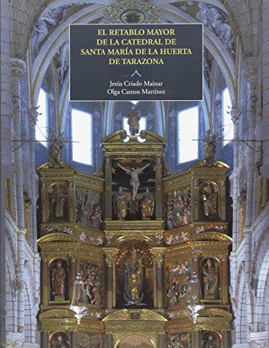 9788499113425: El retablo mayor de la catedral de Santa María de la Huerta de Tarazona