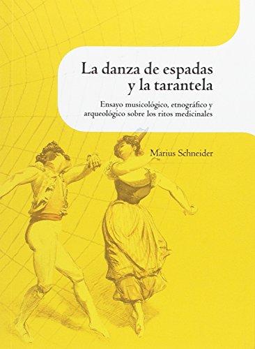 La danza de espadas y la tarantela : ensayo musicológico, etnográfico y arqueológico sobre los ...