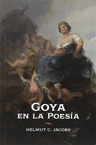 9788499114019: Goya en la Poesía. Recepción e interpretación literaria de su obra