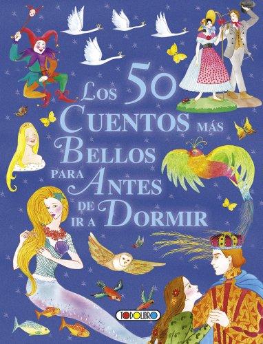 Los 50 cuentos más bellos para antes de ir a dormir (Mis primeros libros) (Spanish Edition): ...