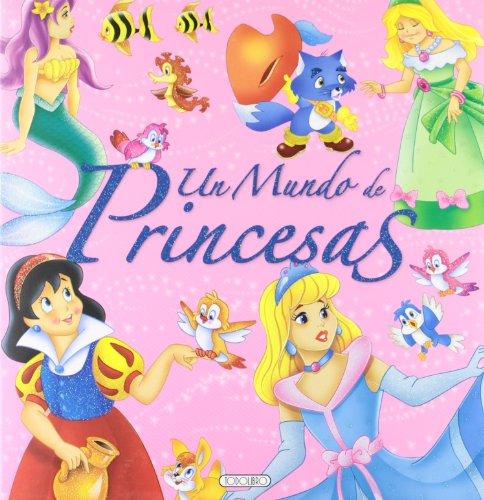 9788499131740: Un mundo de princesas