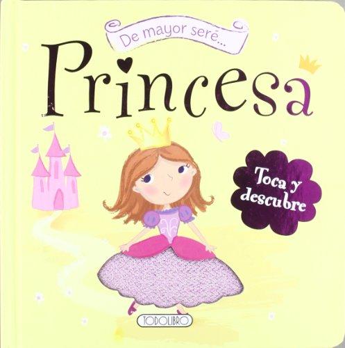 9788499134635: De mayor seré princesa