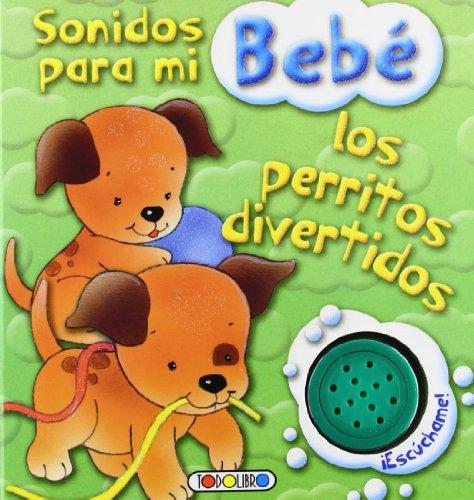 9788499135632: Los perritos divertidos (Sonidos para mi bebe)