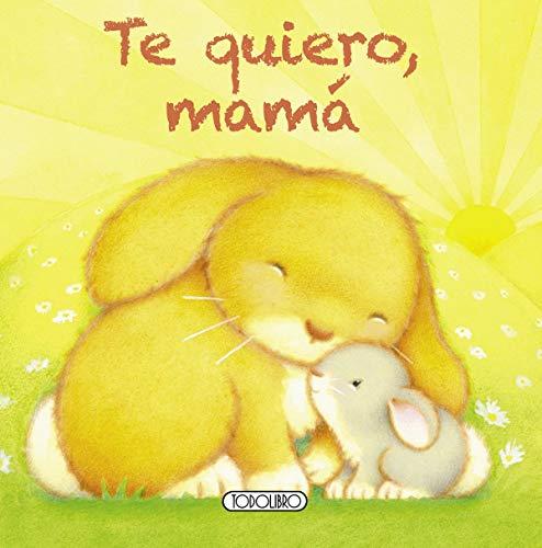 9788499137872: Te quiero mamá