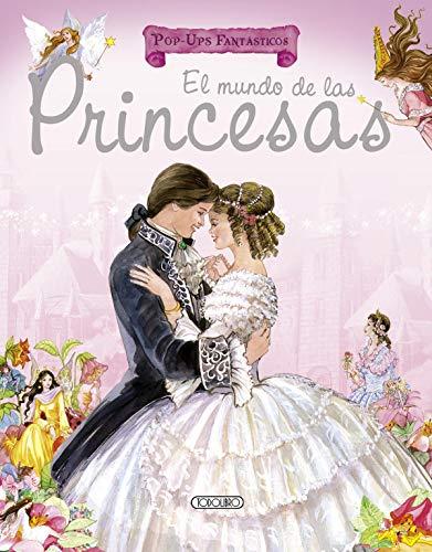 9788499139043: El mundo de las princesas (Pop-ups fantásticos)