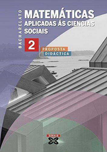9788499140339: Matemáticas aplicadas ás Ciencias Sociais 2º Bach. Proposta didáctica (2009) (Libros De Texto - Bacharelato)