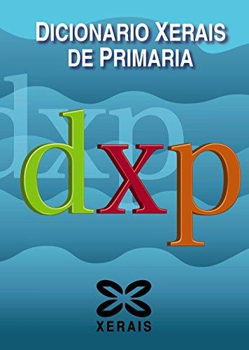 9788499140445: Dicionario Xerais de Primaria (Dicionarios - Dicionarios Xerais) - 9788499140445